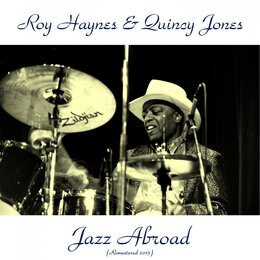 Jazz Abroad — Quincy Jones, Ray Haynes, Roy Haynes