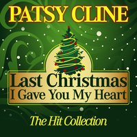 Last Christmas I Gave You My Heart — Patsy Cline