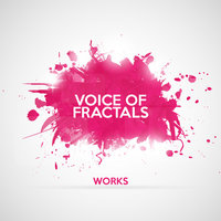 Voice of Fractals Works — Voice of Fractals