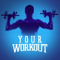 Your Workout — Workouts