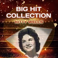 Big Hit Collection — Kitty Wells
