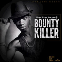 John John Presents: Bounty Killer — Bounty Killer