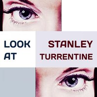 Look at — Stanley Turrentine