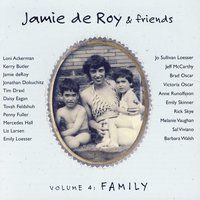 The Child In Me: Songs That Take You Back To Your Childhood, Vol. 4 - Family — Jamie deRoy & Friends
