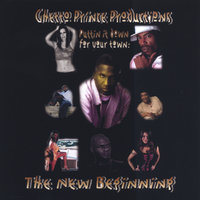 Puttin it down for your town: The New Beginning — Ghetto Prince Productions