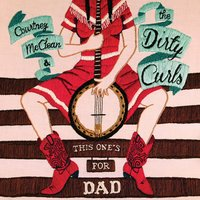 This One's for Dad — Courtney McClean & The Dirty Curls