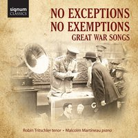No Exceptions No Exemptions: Great War Songs — Robin Tritschler, Malcolm Martineau