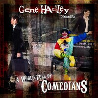 A World Full of Comedians — Gene Hadley