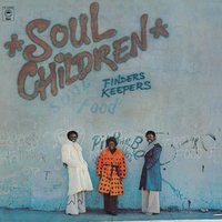 Finders Keepers — The Soul Children