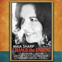 Change the Ending — Maia Sharp