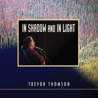 In Shadow and in Light — Trevor Thomson