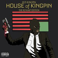 House of Kingpin: The Revamp Edition — Hus KingPin