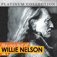 The Very Best of Willie Nelson Vol. 1 — Willie Nelson