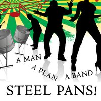 A Man, A Plan, A Band, Steel Pans! — Pamberi Steel Ochestra, Rustee and the Youth Nation