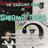 The Excellent Sides of Swamp Dogg Vol. 4 — Swamp Dogg