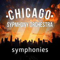 Chicago Symphony Orchestra: Symphonies — Chicago Symphony Orchestra