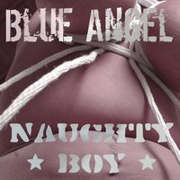 Naughty Boy — Blue Angel