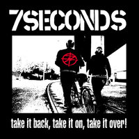 Take It Back, Take It On, Take It Over! — 7SECONDS