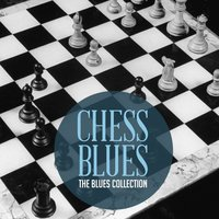 The Classic Blues Collection: Chess Blues — сборник