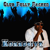 Club Fully Packed - Single — Korrosive