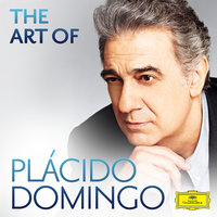 The Art Of Plácido Domingo — Plácido Domingo