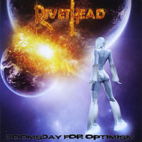 Doomsday for Optimism — Rivethead