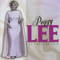 Let There Be Love — Peggy Lee