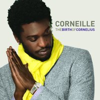 The Birth Of Cornelius — Corneille