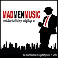 MadMenMusic - Music To Watch The Boys & Girls Go By — сборник
