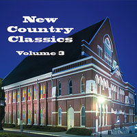 New Country Classics Volume 3 — сборник