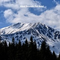 Kind Sounds For Rest — Nature Recordings