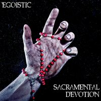 Sacramental Devotion — Egoistic