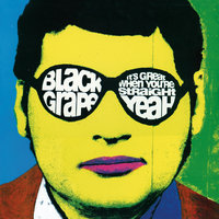 It's Great When You're Straight... Yeah — Black Grape