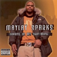 Legend in my own time — Maylay Sparks