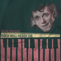 Rock Will Never Die — Gene Vincent