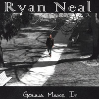 Gonna Make It — Ryan Neal