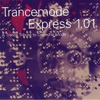 Trancemode Express 1.01 a Tribute to Depeche Mode — сборник