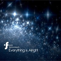 Everything Is Alright — Joey Fehrenbach