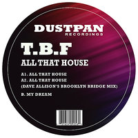 All That House - Single — T.B.F.