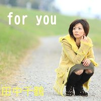 For You — Chizuru Tanaka