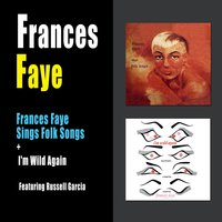 Frances Faye Sings Folk Songs + I'm Wild Again — Russell Garcia, Frances Faye