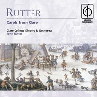 Rutter: Carols from Clare — Франц Грубер, Clare College Singers & Orchestra, John Rutter/Clare College Singers and Orchestra