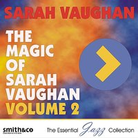 The Magic of Sarah Vaughn, Volume 2 — Sarah Vaughan