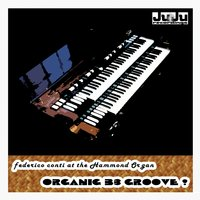 Organic B-3 Groove ! — Federico Conti at the Hammond Organ