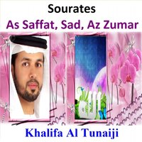 Sourates As Saffat, Sad, Az Zumar — Khalifa Al Tunaiji