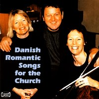 Danish Romantic Songs for the Church — Henrik Krogh Christensen, Ingegerd Bogh, Helle Sørensen