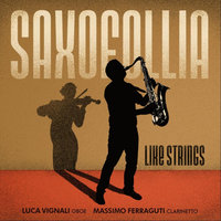 Like Strings — Saxofollia Project, Luca Vignali, Massimo Ferraguti & Quartetto Saxofollia