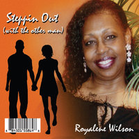 Steppin Out (With the Other Man) — Royalene Wilson