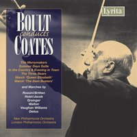 Boult Conducts Coates — London Philharmonic Orchestra, New Philharmonia Orchestra, Eric Coates, Adrian Boult, London Philharmonic Orchestra|New Philharmonia Orchestra