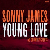 Young Love - 50 Country Greats — Sonny James